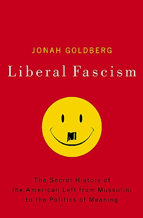 """Liberal Fascism""-Jonah Goldberg"