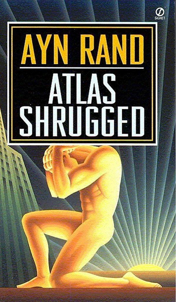"""Atlas Shrugged""-Ayn Rand"