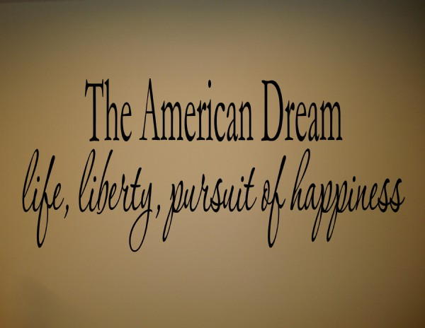 The american dream life liberty pursuit of happiness 22 x 10[1]