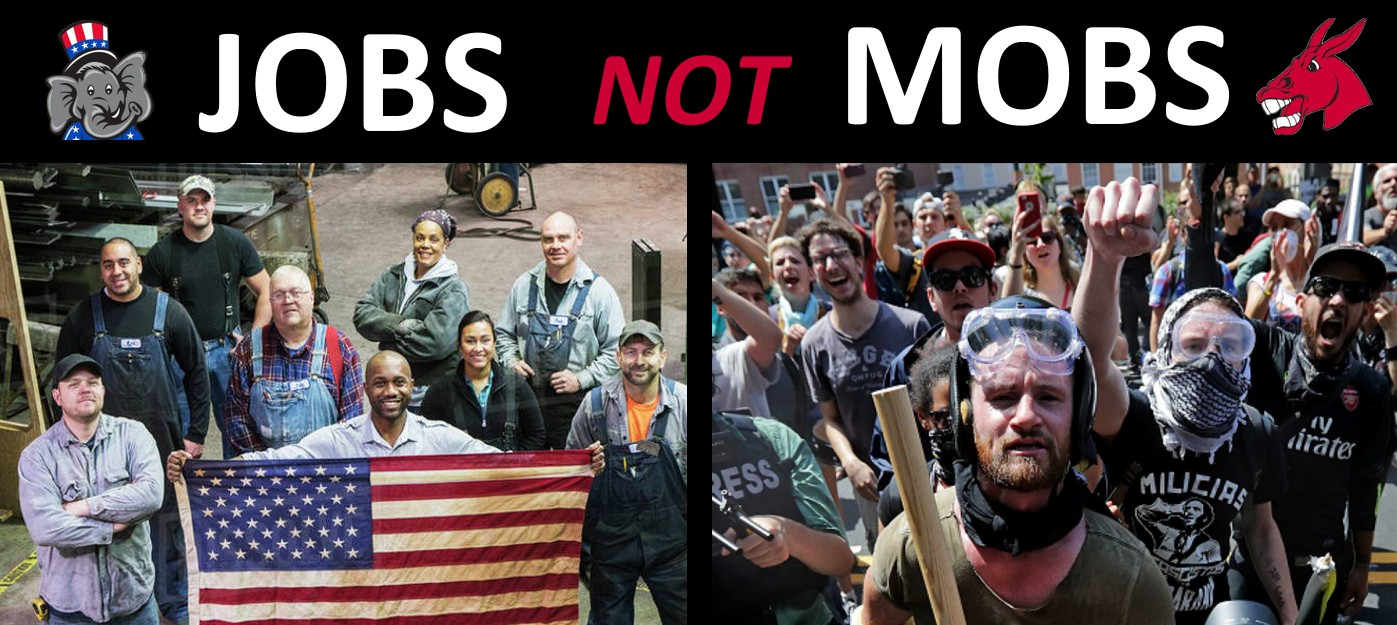 Jobs, not mobs. Throw in law and order, and you have one choice in November.