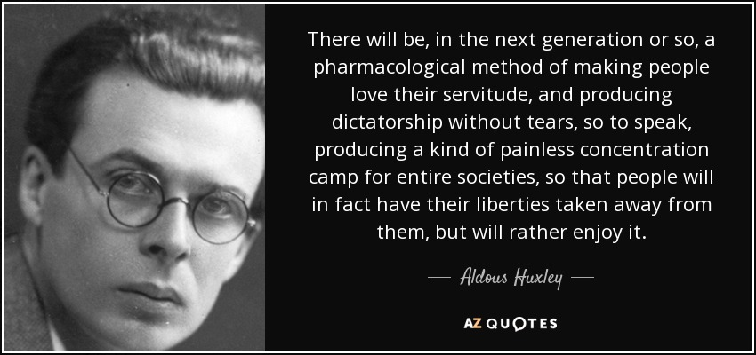 quote-there-will-be-in-the-next-generation-or-so-a-pharmacological-method-of-making-people-aldous-huxley-35-91-25